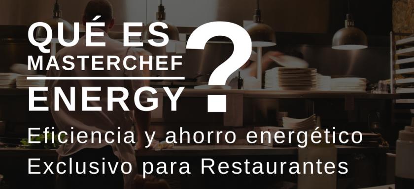 masterchef energy ahorro en restaurantes
